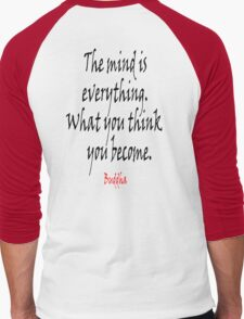 Buddhist, Buddhism, Buddha, The mind is everything. What you think you become.  Men's Baseball ¾ T-Shirt