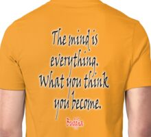 Buddhist, Buddhism, Buddha, The mind is everything. What you think you become.  Unisex T-Shirt