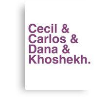 Cecil & Carlos & Dana & Khoshekh WTNV Slogan Helvetica Canvas Print