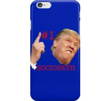Trump #1 Sociopath iPhone Case/Skin