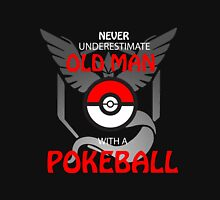 Never Underestimate Old Man With a Pokeball Unisex T-Shirt