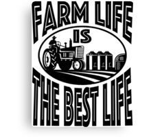 Farm Life Is The Best Life 2 Canvas Print