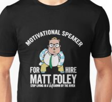 MATT FOLEY MOTIVATIONAL SPEAKER VAN DOWN BY THE RIVER Unisex T-Shirt