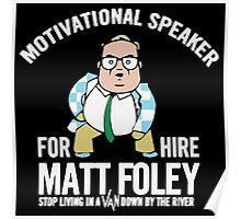 MATT FOLEY MOTIVATIONAL SPEAKER VAN DOWN BY THE RIVER Poster