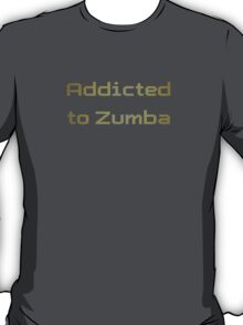 Addicted to Zumba - T-shirt & Top - Zumba Fitness Tee T-Shirt