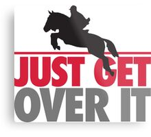 Just get over it - riding Metal Print