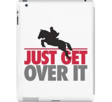Just get over it - riding iPad Case/Skin
