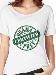 Drama Free Certified Women's Relaxed Fit T-Shirt