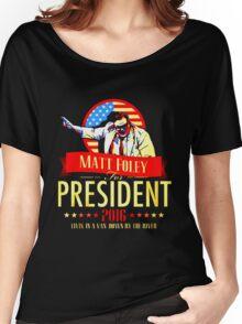 MATT FOLEY FOR PRESIDENT CHRIS FARLEY Women's Relaxed Fit T-Shirt