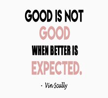 Always Expect Better Vin Scully Quote Unisex T-Shirt