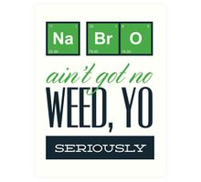 Weed Yo! Art Print