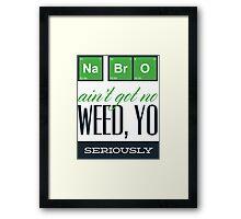 Weed Yo! Framed Print