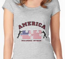 Build AMERICA.....not WALLS! Women's Fitted Scoop T-Shirt