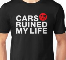 Cars ruined my life (1) Unisex T-Shirt