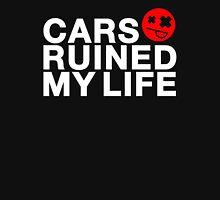 Cars ruined my life (1) Unisex T-Shirt