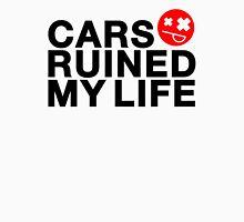 Cars ruined my life (2) T-Shirt