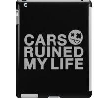 Cars ruined my life (6) iPad Case/Skin