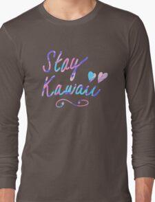 Stay Kawaii Long Sleeve T-Shirt