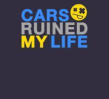 Cars ruined my life (7) T-Shirt