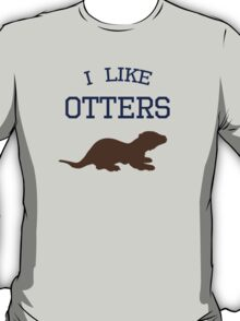 I Like Otters T-Shirt
