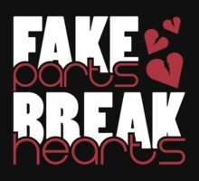 Fake parts – Break hearts (2) T-Shirt