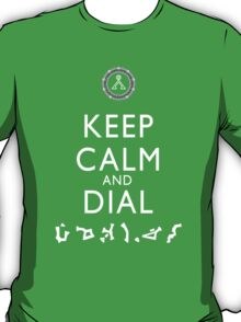 Keep Calm and Dial Earth (white) T-Shirt