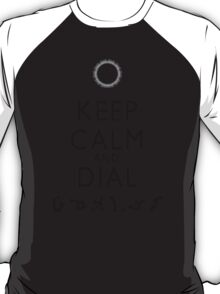 Keep Calm and Dial Earth (black) T-Shirt