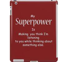 My Superpower iPad Case/Skin
