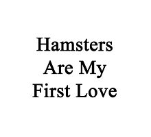 Hamsters Are My First Love by supernova23