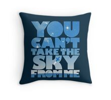 You Can't Take The Sky Throw Pillow