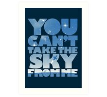 You Can't Take The Sky Art Print