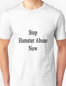 Stop Hamster Abuse Now Unisex T-Shirt