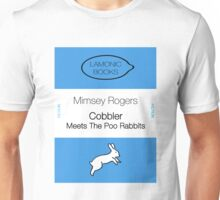 Cobbler meets the poo rabbits by Mimsey Rogers Unisex T-Shirt
