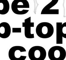 Late Bay Pop Type 2 Pop Top Black LTD Sticker