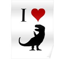 I Love Dinosaurs - T-Rex Poster