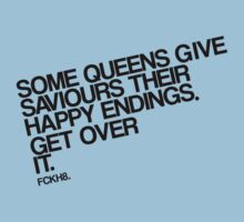 Some Queens Give Saviours Their Happy Endings. Get Over It. by juliamuehlbauer