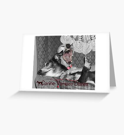 The Canine Vampire Diaries Greeting Card