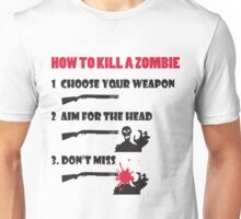 How to kill a zombie Unisex T-Shirt