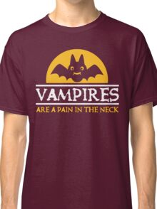 Vampires are a pain in the neck Classic T-Shirt