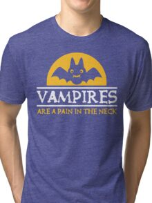 Vampires are a pain in the neck Tri-blend T-Shirt