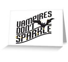 Vampires don't sparkle Greeting Card