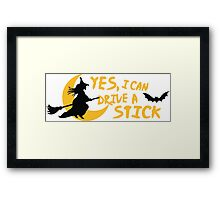 Yes, I can drive a stick Framed Print