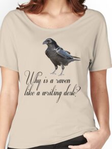 Why is a Raven like a Writing Desk? Women's Relaxed Fit T-Shirt
