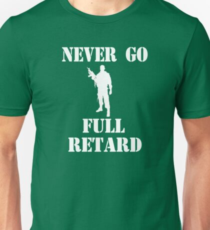 Tropic Thunder Quote - Never Go Full Retard Unisex T-Shirt