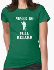Tropic Thunder Quote - Never Go Full Retard Womens Fitted T-Shirt