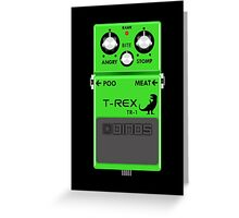 T-Rex Distortion Pedal Greeting Card