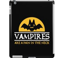 Vampires are a pain in the neck iPad Case/Skin
