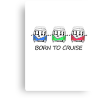 Born To Cruise VW Camper Canvas Print