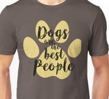Dogs are the Best People Unisex T-Shirt