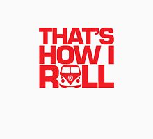 How I Roll Red Unisex T-Shirt